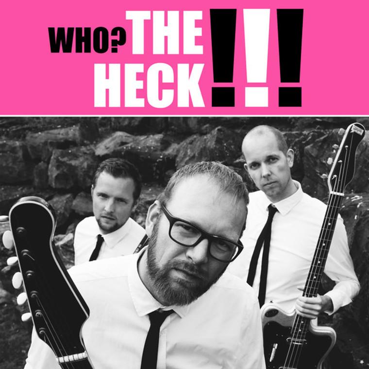 HECK  - WHO? THE HECK!! (Dutch '60s style garagepunk-trio Sonics style) BLACK VINYL LP