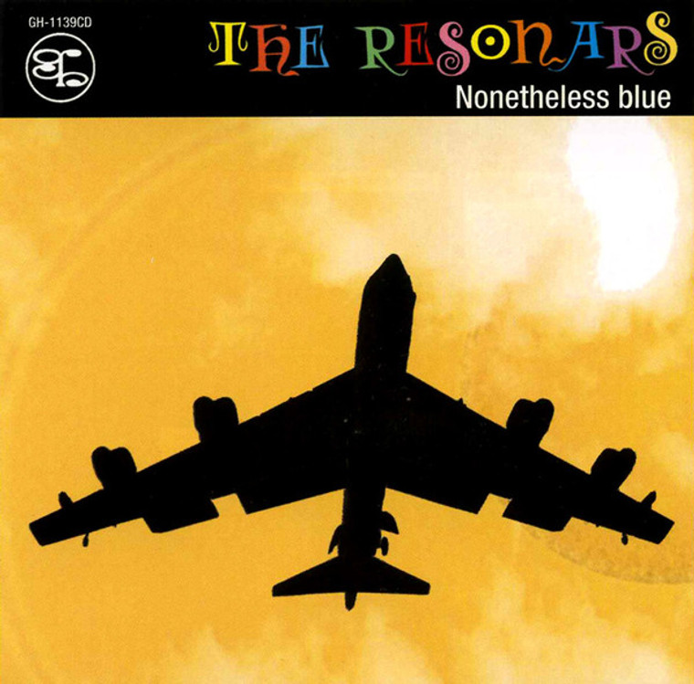 RESONARS  -NONETHELESS BLUE (for fans of the Byrds, Love, the Easybeats, Moby Grape and the Hollies) CD