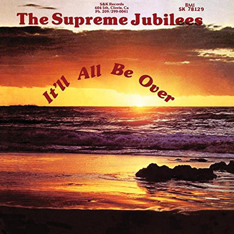 SUPREME JUBILEES -It'll All Be Over (California gospel-soul)  CD