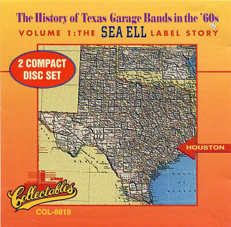 HISTORY OF TEXAS GARAGE BANDS IN THE 60s  -Vol 1 - Sea Ell -DBL COMP CD