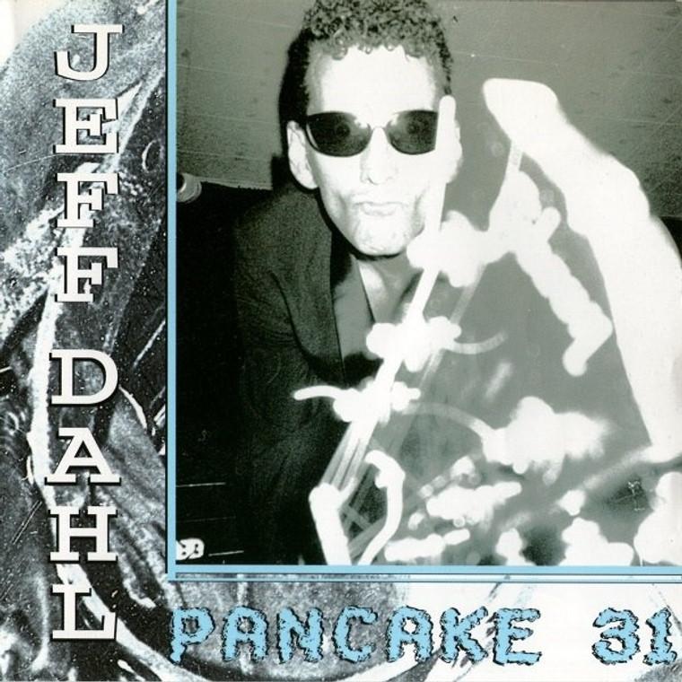 DAHL, JEFF - Pancake 31- SAALE  (Stooges/ Dead Boys style  ) promo copies-    CD