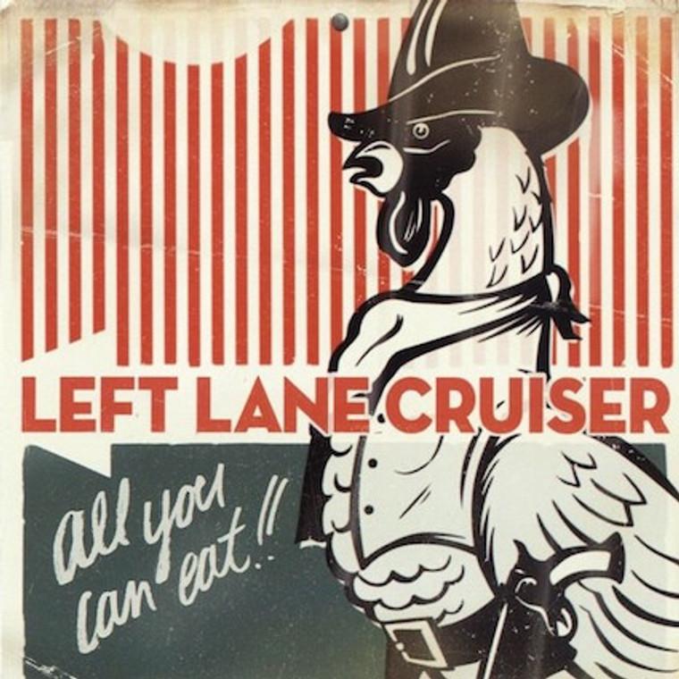 LEFT LANE CRUISER - All You Can Eat  (high-voltage punk blues W blistering slide guitar) Ltd ed ORANGE vinyl