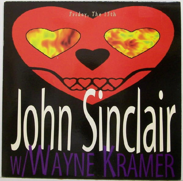 "SINCLAIR, JOHN/MC5 WAYNE KRAMER - Friday the 13th- Homage to John Lennon   (MC5 related) 10""-LAST COPIES    COMPLP"