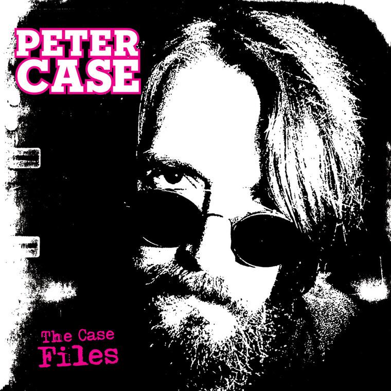 CASE, PETER - The Case Files (PLIMSOULS/NERVES/BREAKAWAYS)CD