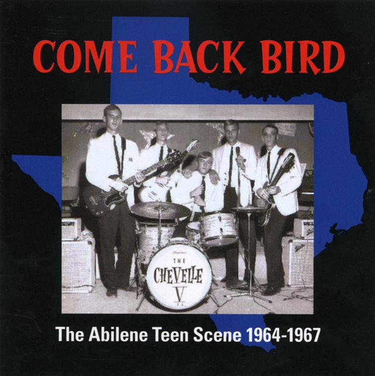 COME BACK BIRD- ABILINE Texas Teen Scene 1965-67-