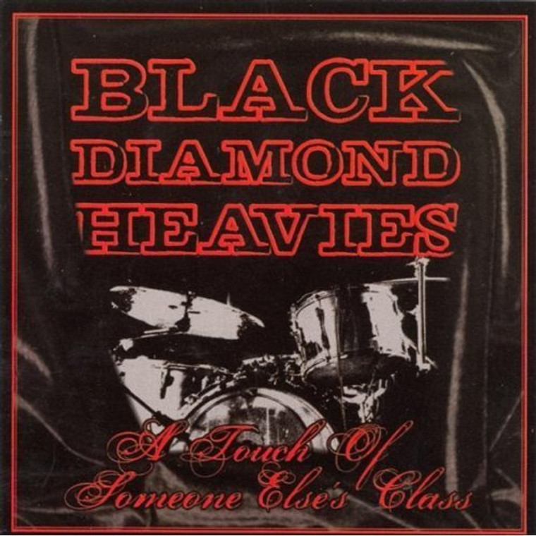 """BLACK DIAMOND HEAVIES - A Touch Of Someone Else's Class (Prod by Dan of Black Keys- """"blues groove monsters"""" deliver another blues/soul/rock masterpiece) CD"""