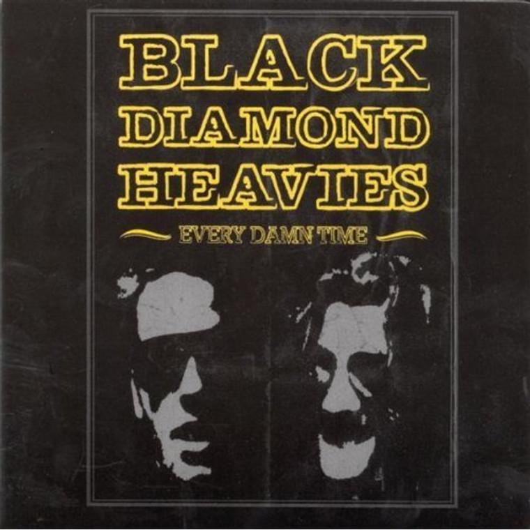 BLACK DIAMOND HEAVIES - Every Damn Time -CD