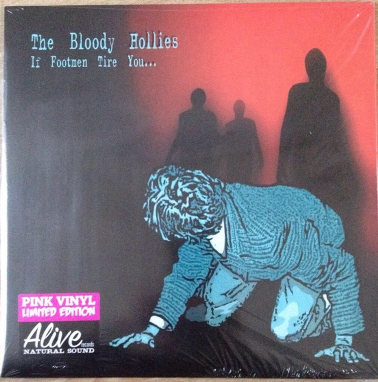 BLOODY HOLLIES - If Footmen Tire You ( garage punk high octane rock) PINK Vinyl LTD ED 300 LP