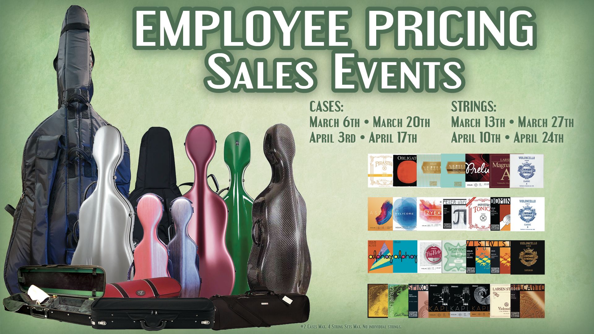 Employee Pricing Sales Events, Cases: March 6th, March 20th, April 3rd, April 17th; Strings: March 13th, March 27th, April 10th, April 24th