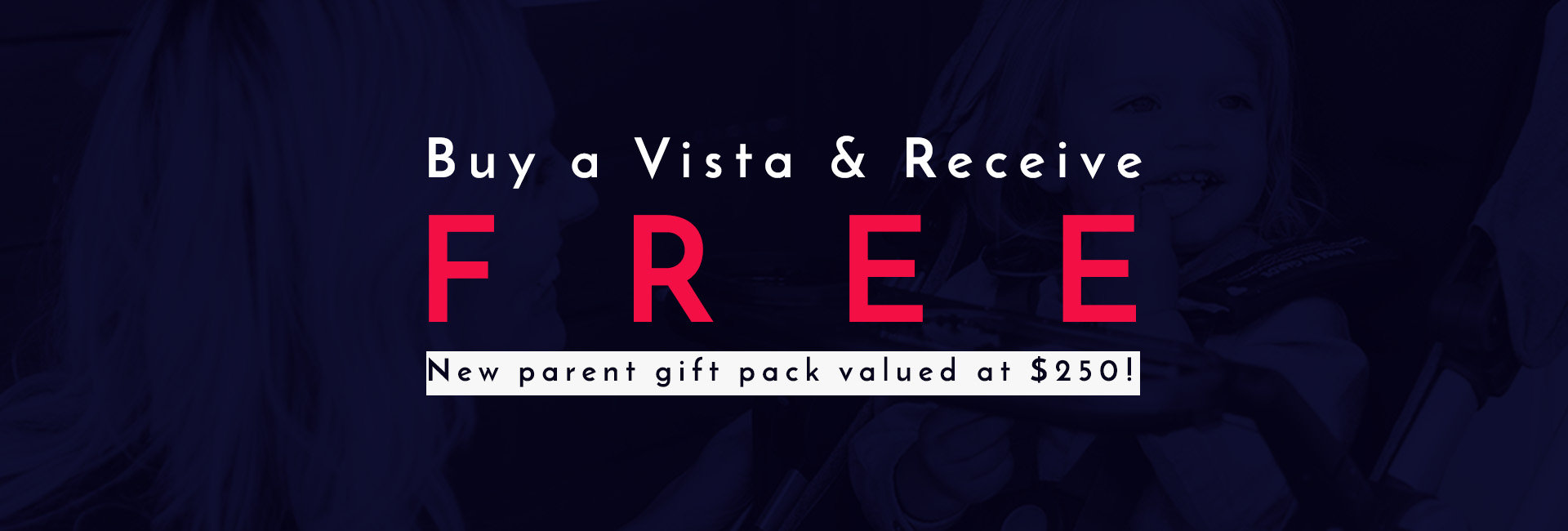 Buy a Vista and get $250 free gift pack