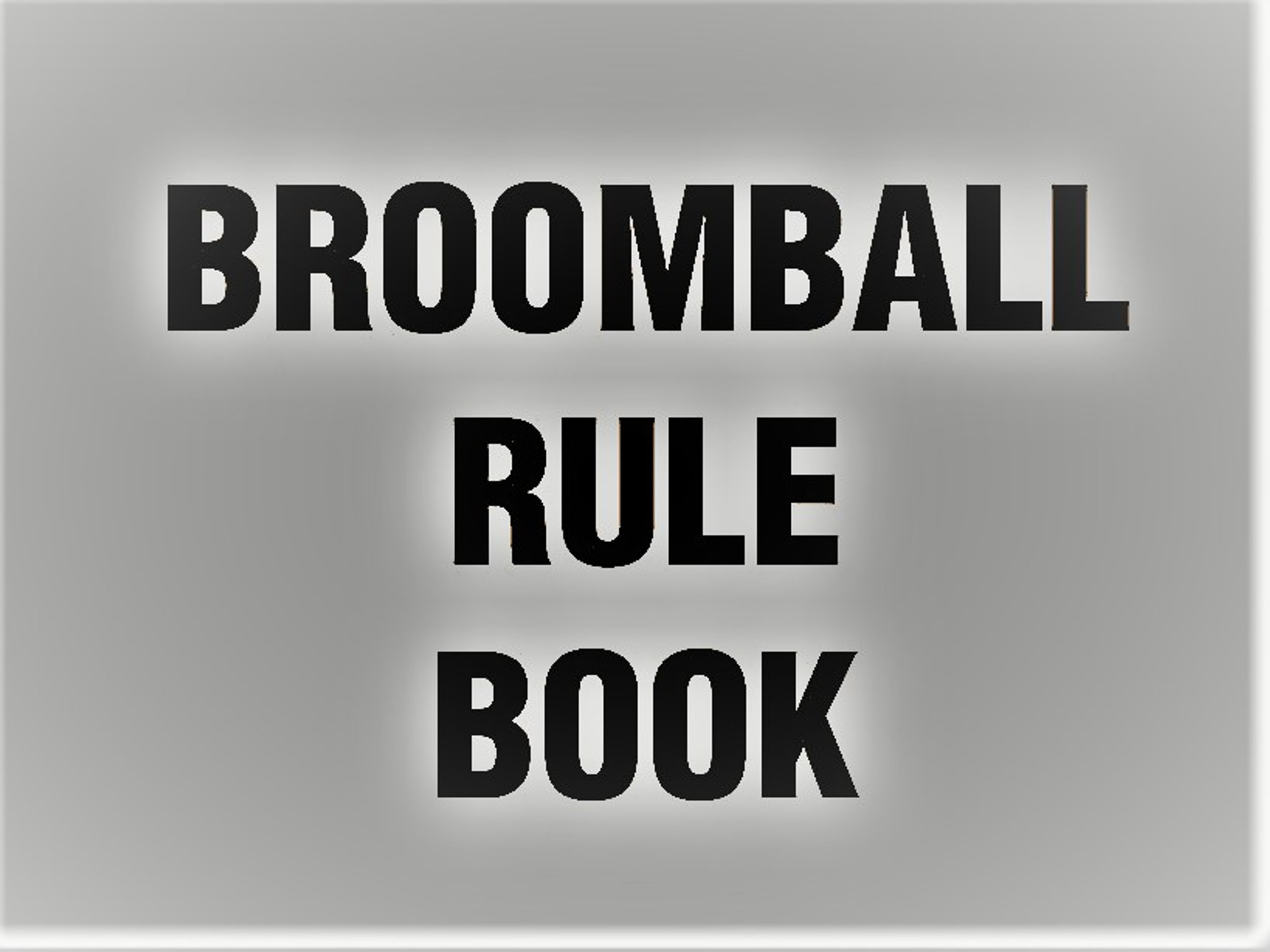 Condensed Broomball League Rules!