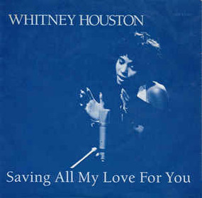 Whitney Houston – Saving All My Love For You