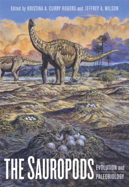"""The Sauropods: Evolution and Paleobiology"" by Kristina Curry Rogers and Jeffrey Wilson"