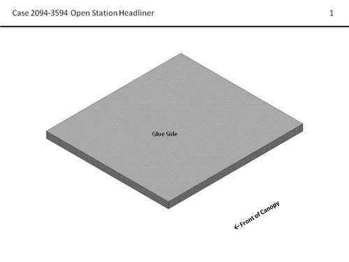 CASE 2094-3594 OPEN STATION HEADLINER