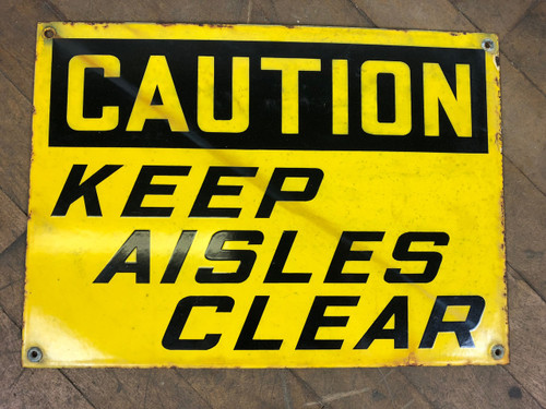 Porcelain Enamel Caution - Keep Aisles Clear - Sign