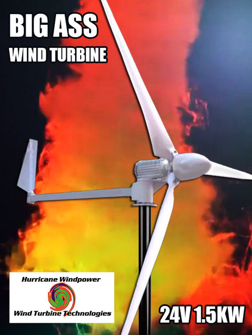 Hurricane BIG ASS Wind Turbine Generator Kit 1.5 KW 1500 Watts 24V Real Output