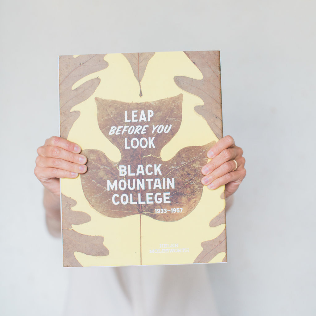 Leap Before You Look Black Mountain College