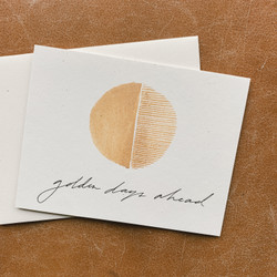 Wilde House Paper : Golden Days Ahead Card