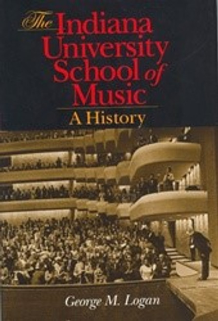 The Indiana University School of Music  A History