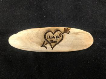 Driftwood I love you Mom