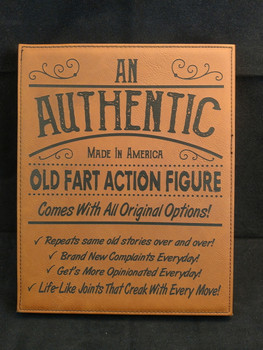 An Authentic Old Fart laser engraved leatherette 8x10 wall plaque.