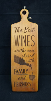Best Wines Are Shared With Family and Friends Serving Board