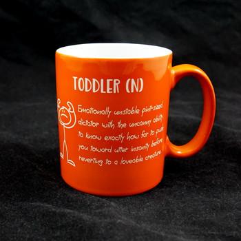 Cute Toddler saying on an 11 ounce coffee mug