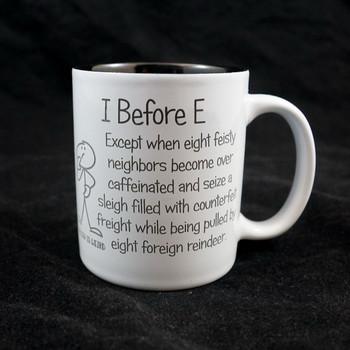 I Before E...English is Weird...Coffee Mug