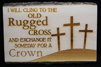 The Old Rugged Cross Laser Engraved on a Sycamore Plaque.