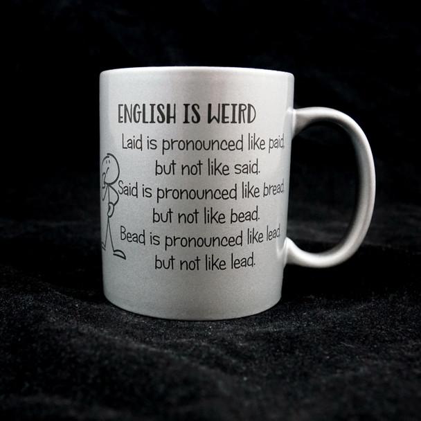 English is Weird 11 Ounce Coffee Mug