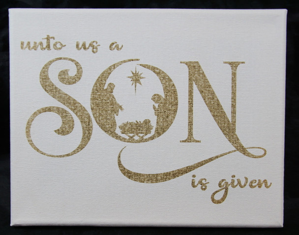 Unto Us a Son is Given Laser Engraved Canvas