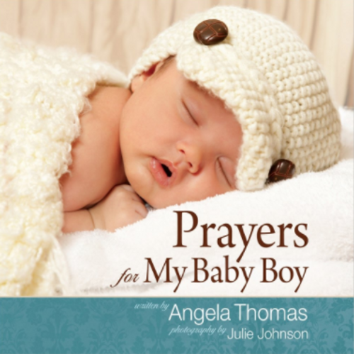 Prayers for My Baby Boy by Angela Thomas