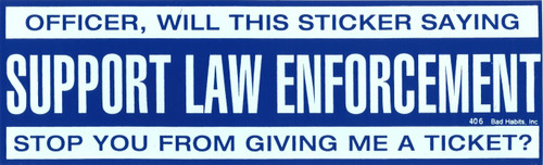 Support Law Enforcement Bumper Sticker #406