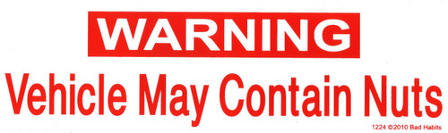 Warning Vehicle May contain Nuts Bumper sticker #1224