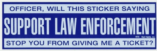 Officer Sticker Saying Support Law Enforcement Stop You Giving me a Ticket #406