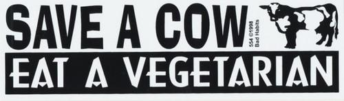 Save a Cow Eat a Vegetarian Bumper Sticker #554