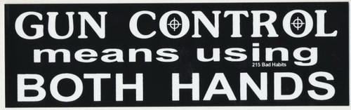 Gun Control Means Using Both Hands Bumper Sticker #215