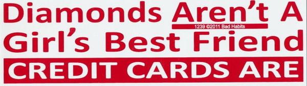 Diamonds Aren't a Girls Best Friend Credit Cards Are Bumper Sticker