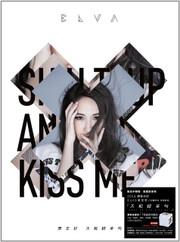 """萧亚轩 Elva Hsiao:不解释亲吻 Shut Up and Kiss Me Edition(CD 附内地独家好礼""""立体便签盒"""")首批限量预购版 (WVBC)"""