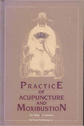 Practice of acupuncture and moxibustion(X010)(note: new book, minor shelfwear)