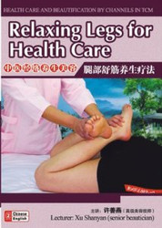 Relaxing Legs for Health Care ??? Health Care and Beautification by Channels in TCM - (WK0F)