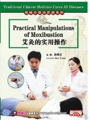 Traditional Chinese Medicine Cures All Diseases-Practical Manipulations of Moxibustion - (WK3Q)