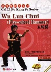 Wu Lun Chui ( Five-wheel Hammer)  - Cai Li Fo Kung Fu Series - (WMCP)