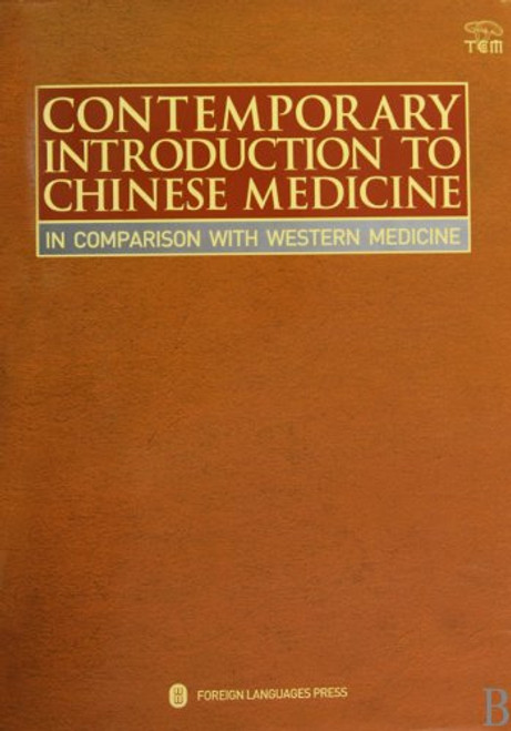 Contemporary Introduction to Chinese Medicine: In Comparison With Western Medicine Hardcover (WH27)