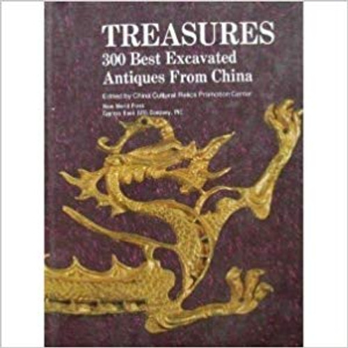Treasures - 300 Best Excavated Antiques from China(X00H)(note: minor shelfwear)