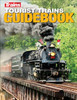 Kalmbach Publishing Softcover Book 01212 Tourist Trains Guidebook, Sixth Edition