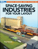 Kalmbach Publishing Softcover Book 12806 Space-Saving Industries for Your Layout