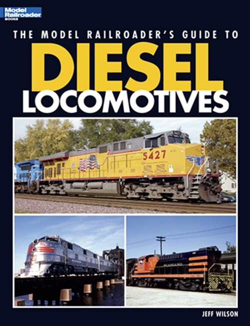 Kalmbach Publishing Softcover Book 12437 The Model Railroader's Guide to Diesel Locomotives