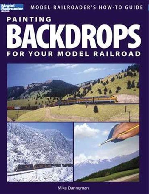 Kalmbach Publishing Softcover Book 12425 Painting Backdrops For Your Model Railroad