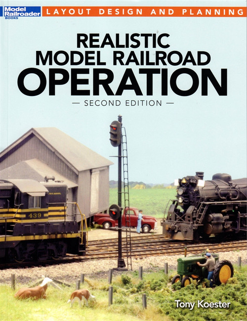Kalmbach Publishing Softcover Book 12480 Realistic Model Railroad Operation, Second Edition
